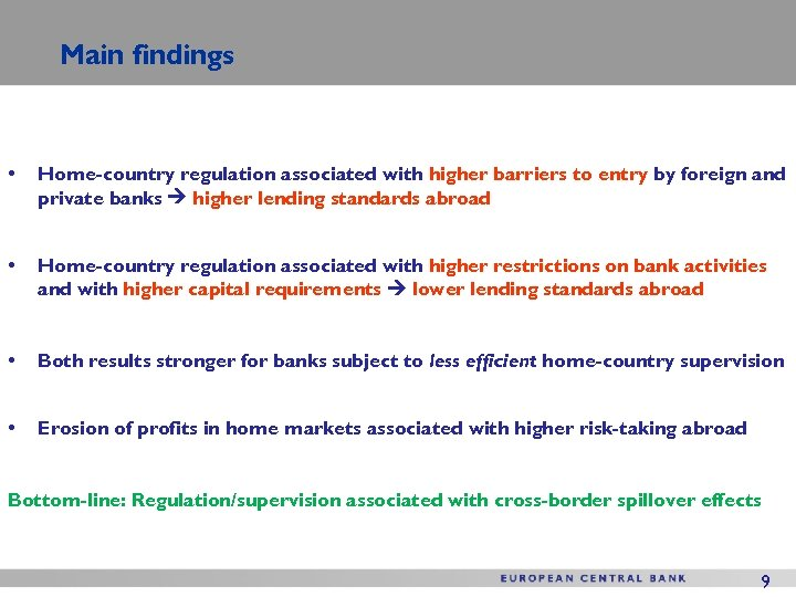 Main findings • Home-country regulation associated with higher barriers to entry by foreign and