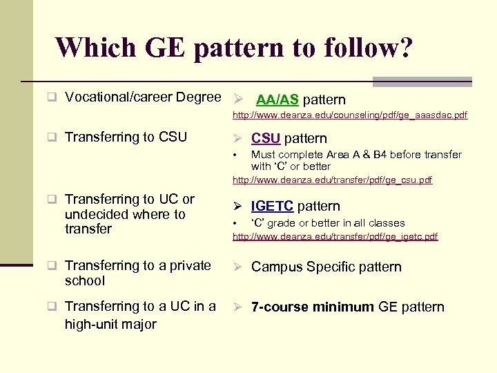 Which GE pattern to follow? q Vocational/career Degree Ø AA/AS pattern http: //www. deanza.