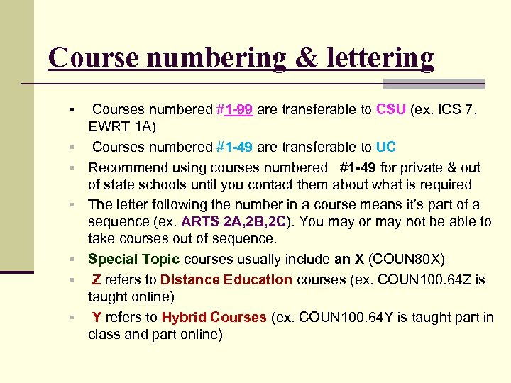 Course numbering & lettering § § § § Courses numbered #1 -99 are transferable