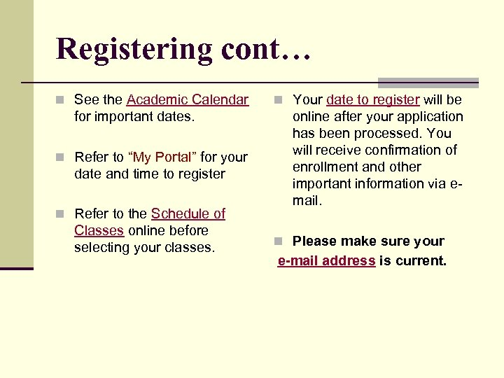 """Registering cont… n See the Academic Calendar for important dates. n Refer to """"My"""