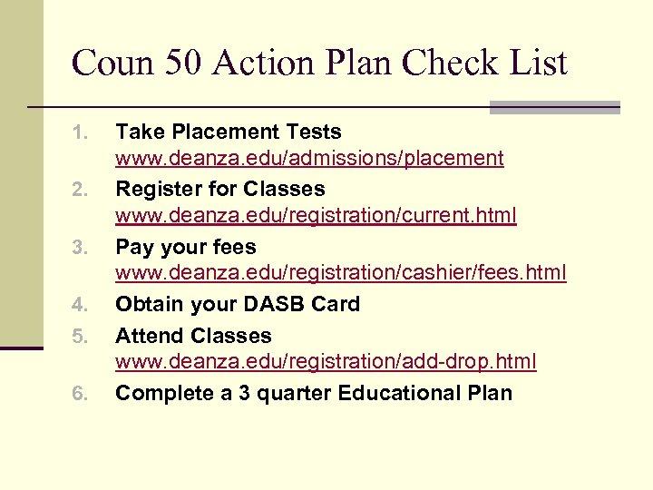 Coun 50 Action Plan Check List 1. 2. 3. 4. 5. 6. Take Placement