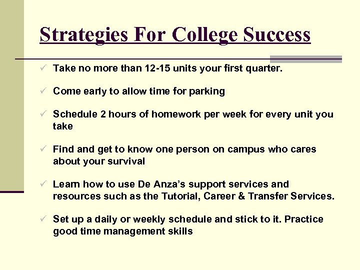 Strategies For College Success ü Take no more than 12 -15 units your first