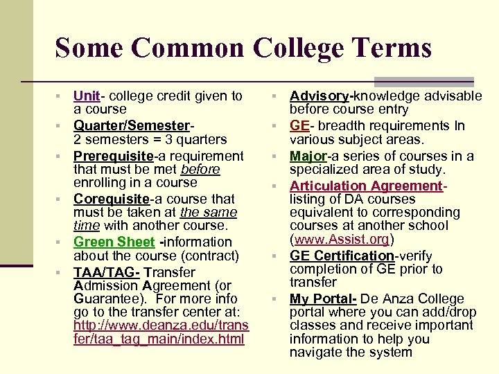 Some Common College Terms § § § Unit- college credit given to a course