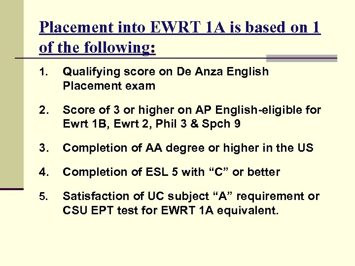 Placement into EWRT 1 A is based on 1 of the following: 1. Qualifying