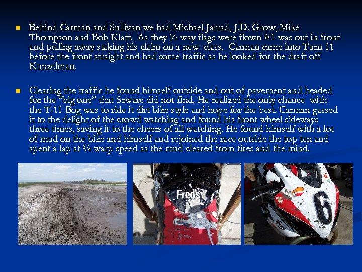 n Behind Carman and Sullivan we had Michael Jarrad, J. D. Grow, Mike Thompson