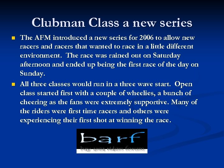 Clubman Class a new series n n The AFM introduced a new series for