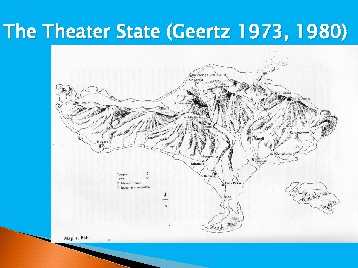 The Theater State (Geertz 1973, 1980)