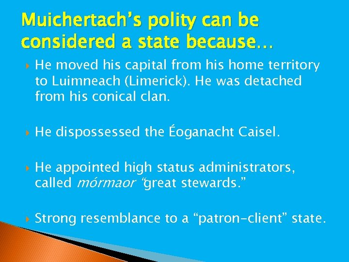 Muichertach's polity can be considered a state because… He moved his capital from his