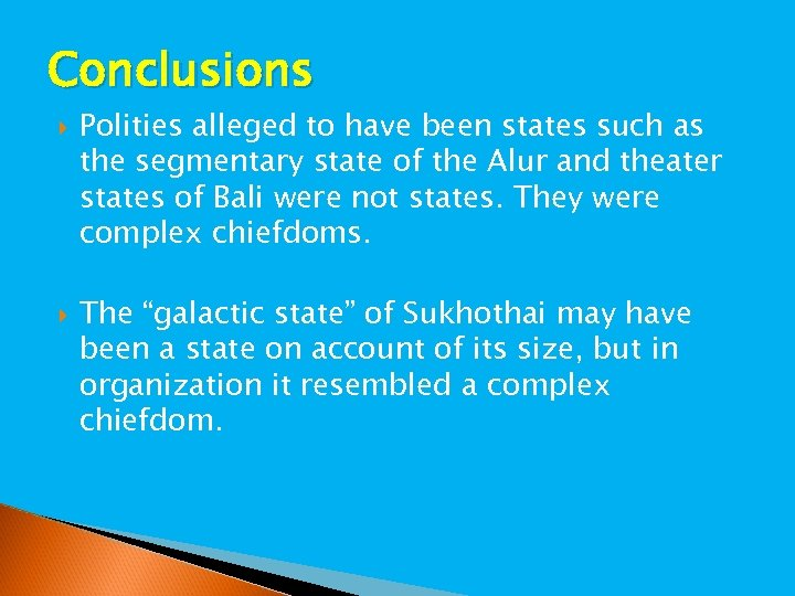 Conclusions Polities alleged to have been states such as the segmentary state of the