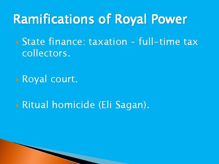 Ramifications of Royal Power State finance: taxation – full-time tax collectors. Royal court. Ritual