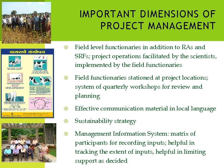 IMPORTANT DIMENSIONS OF PROJECT MANAGEMENT Field level functionaries in addition to RAs and SRFs;