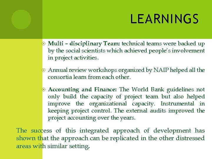 LEARNINGS Multi – disciplinary Team: technical teams were backed up by the social scientists