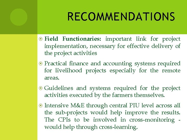 RECOMMENDATIONS Functionaries: important link for project implementation, necessary for effective delivery of the project