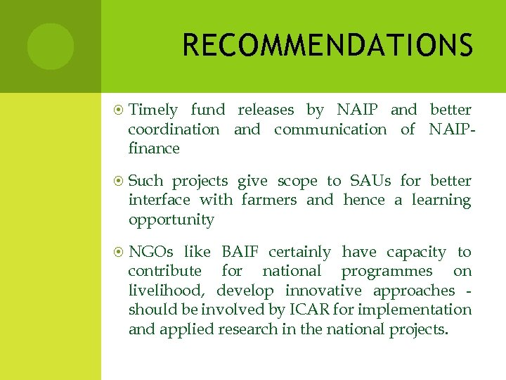 RECOMMENDATIONS Timely fund releases by NAIP and better coordination and communication of NAIPfinance Such