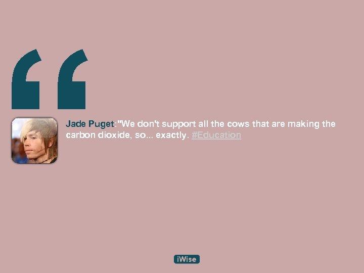 """"""" Jade Puget:"""