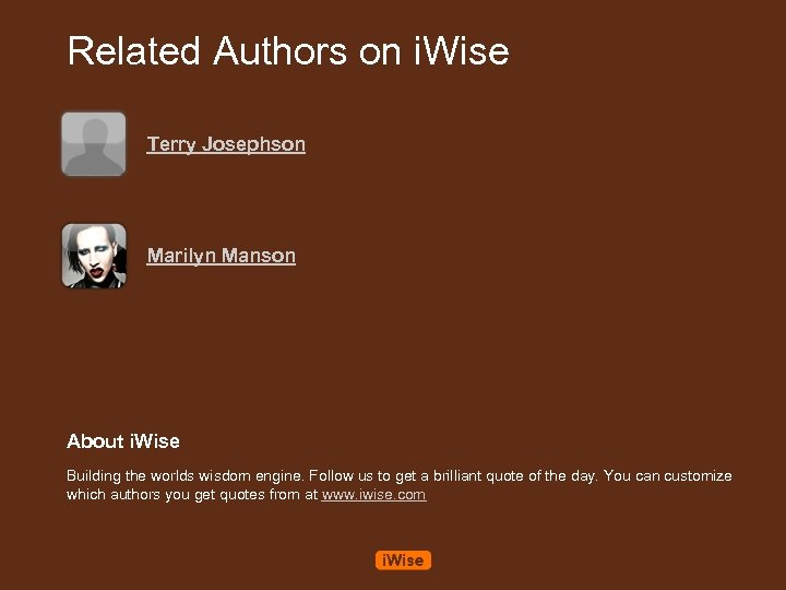 Related Authors on i. Wise Terry Josephson Marilyn Manson About i. Wise Building the