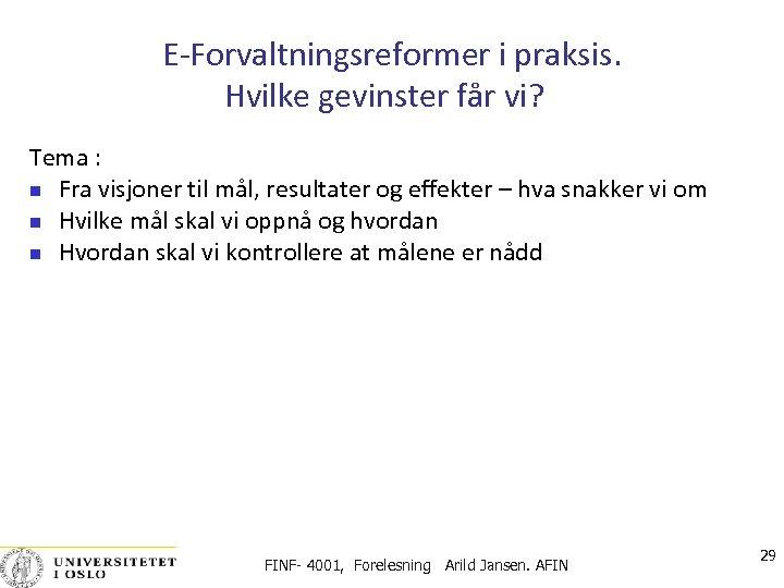E‐Forvaltningsreformer i praksis. Hvilke gevinster får vi? Tema : Fra visjoner til mål, resultater