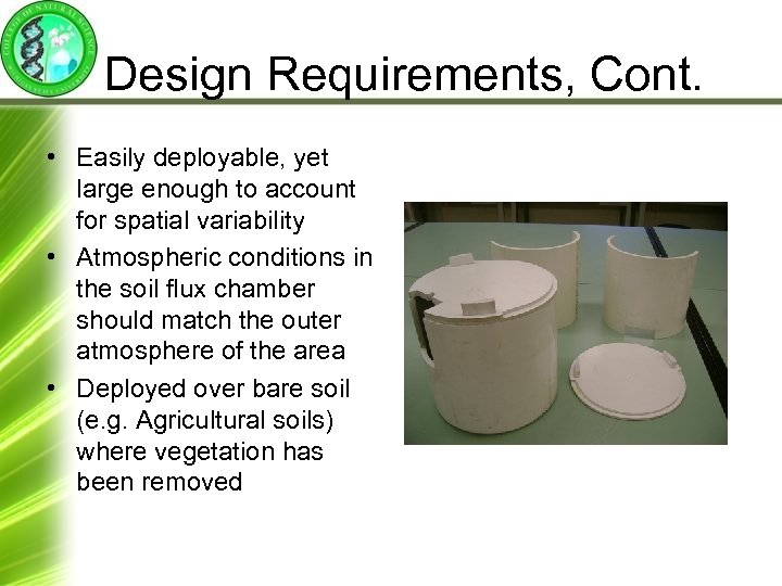 Design Requirements, Cont. • Easily deployable, yet large enough to account for spatial variability