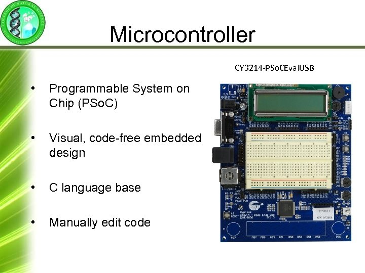 Microcontroller CY 3214 -PSo. CEval. USB • Programmable System on Chip (PSo. C) •