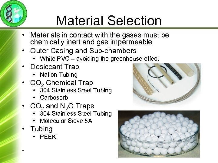 Material Selection • Materials in contact with the gases must be chemically inert and