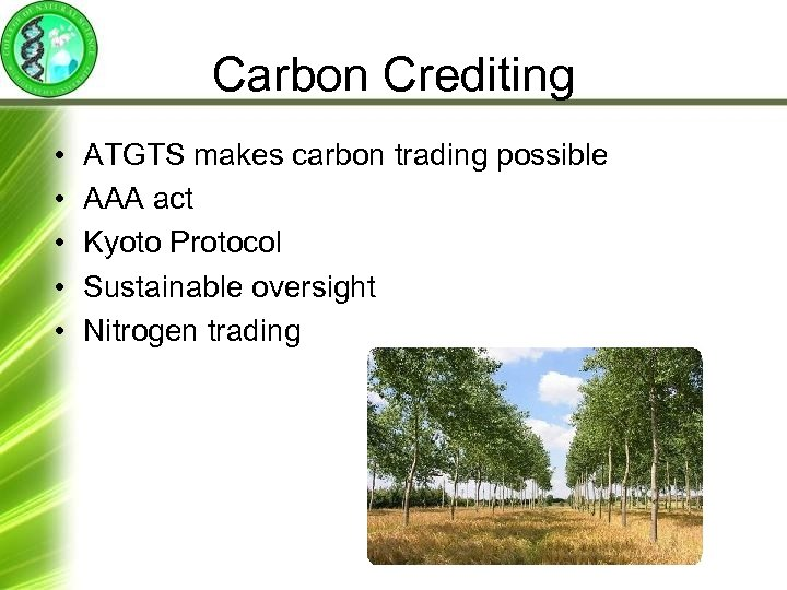 Carbon Crediting • • • ATGTS makes carbon trading possible AAA act Kyoto Protocol