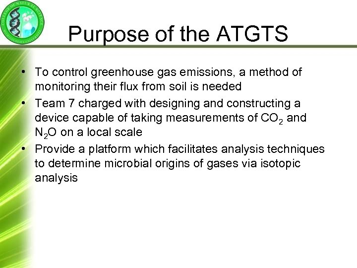 Purpose of the ATGTS • To control greenhouse gas emissions, a method of monitoring