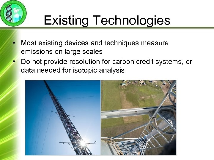 Existing Technologies • Most existing devices and techniques measure emissions on large scales •