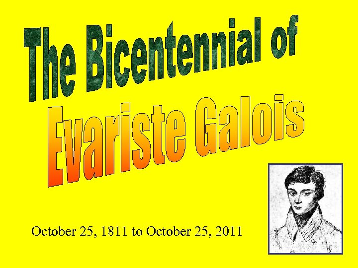October 25, 1811 to October 25, 2011