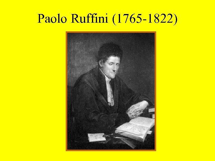 Paolo Ruffini (1765 -1822)