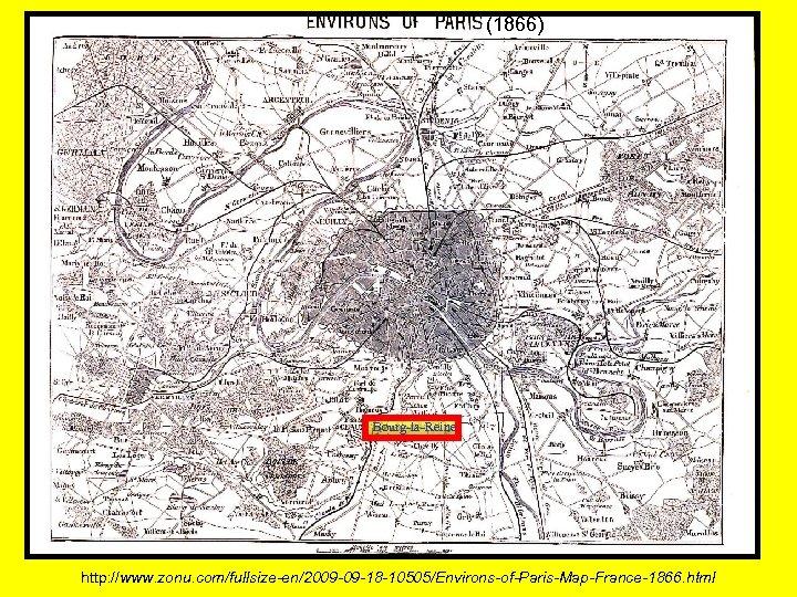 (1866) Bourg-la-Reine http: //www. zonu. com/fullsize-en/2009 -09 -18 -10505/Environs-of-Paris-Map-France-1866. html