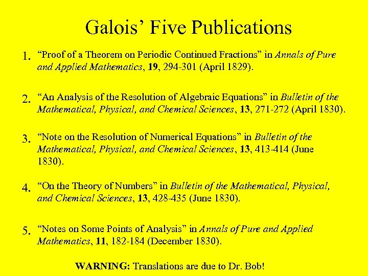 """Galois' Five Publications 1. """"Proof of a Theorem on Periodic Continued Fractions"""" in Annals"""