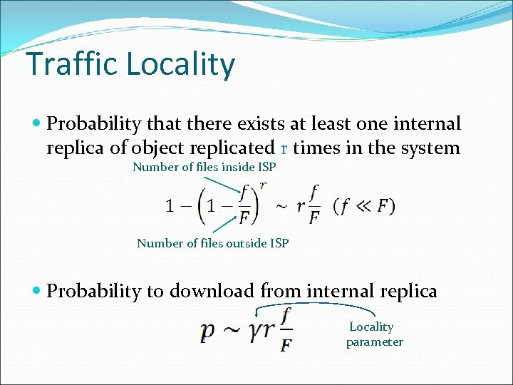 Traffic Locality Probability that there exists at least one internal replica of object replicated