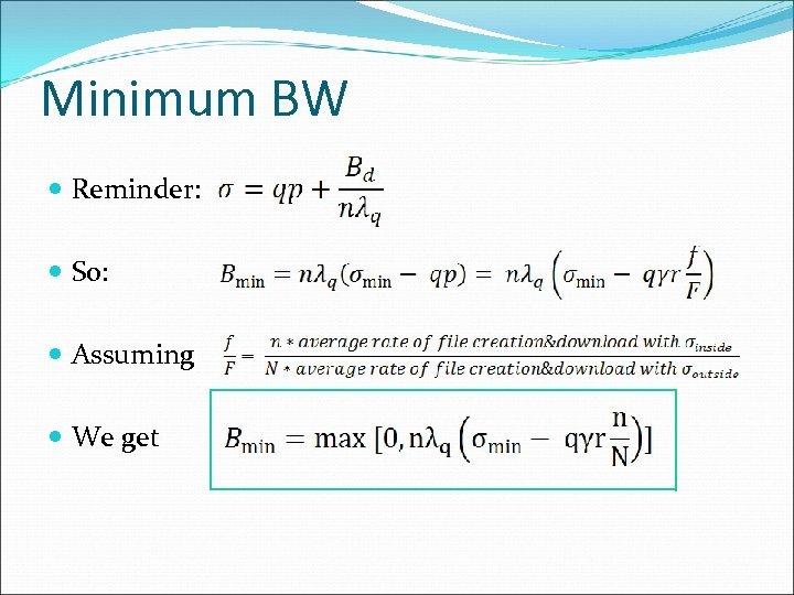 Minimum BW Reminder: So: Assuming We get