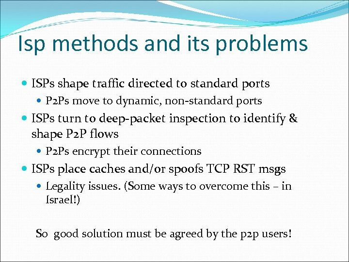 Isp methods and its problems ISPs shape traffic directed to standard ports P 2