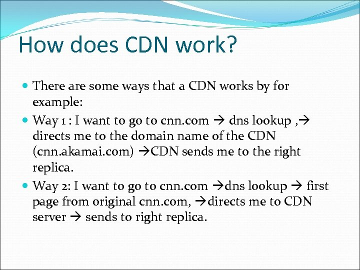 How does CDN work? There are some ways that a CDN works by for