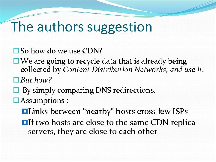 The authors suggestion So how do we use CDN? We are going to recycle
