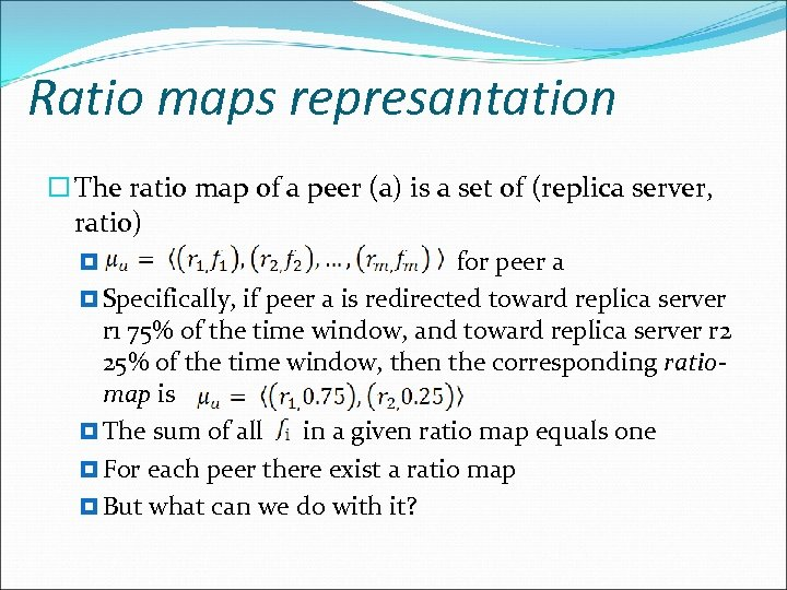 Ratio maps represantation The ratio map of a peer (a) is a set of