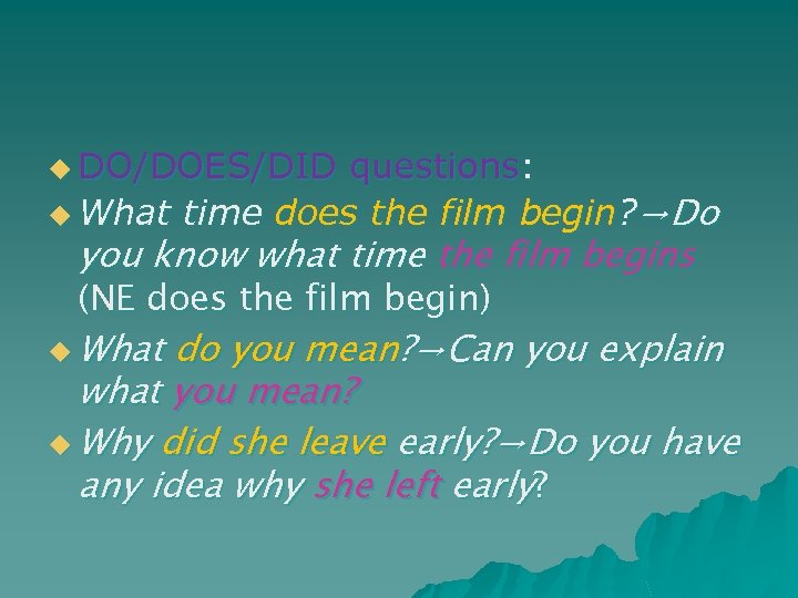 u DO/DOES/DID questions: u What time does the film begin? →Do you know what