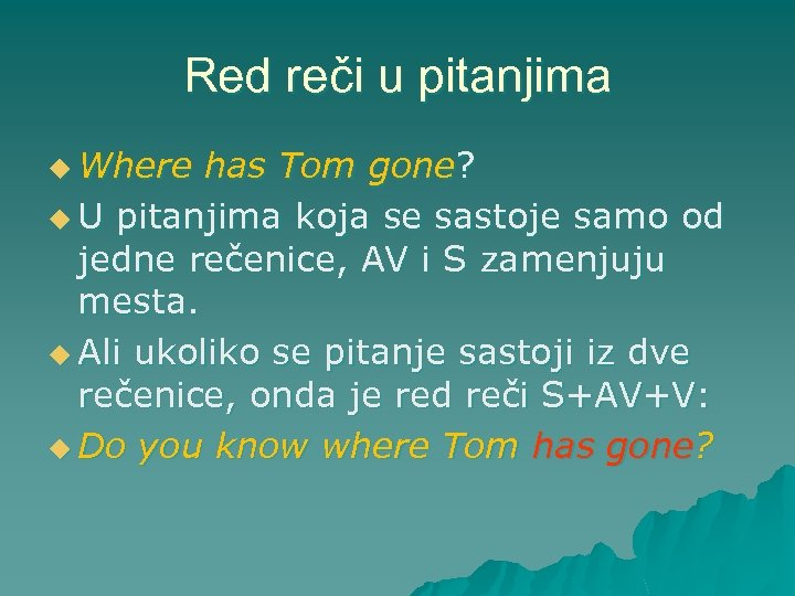 Red reči u pitanjima u Where has Tom gone? u U pitanjima koja se