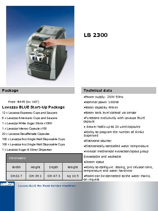 LB 2300 Package Technical data • Power supply: 230 V 50 Hz Price: €