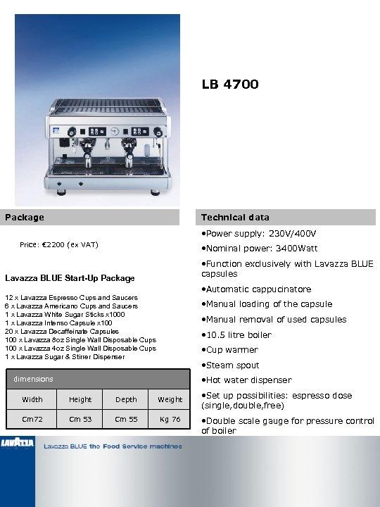 LB 4700 Package Technical data • Power supply: 230 V/400 V Price: € 2200