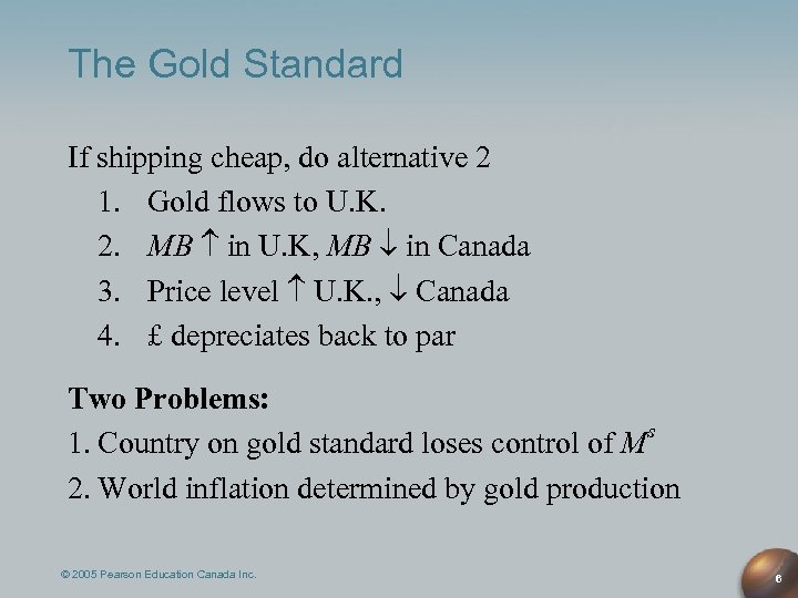 The Gold Standard If shipping cheap, do alternative 2 1. Gold flows to U.