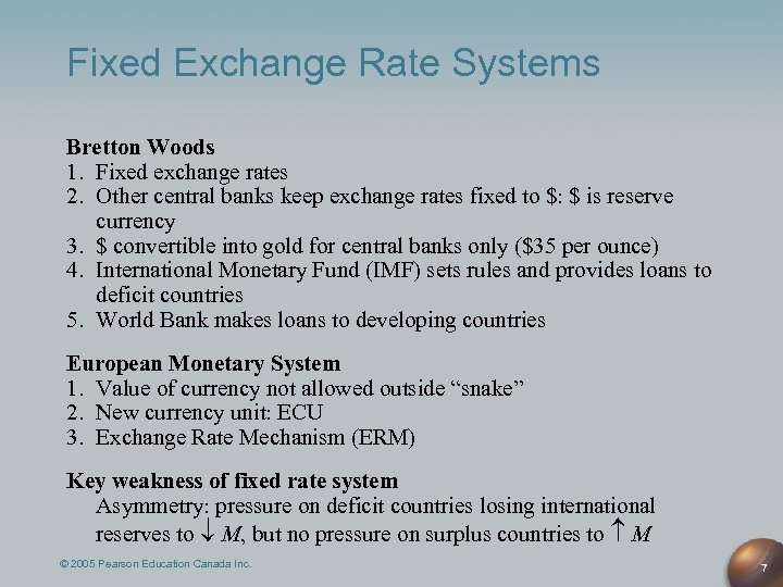 Fixed Exchange Rate Systems Bretton Woods 1. Fixed exchange rates 2. Other central banks