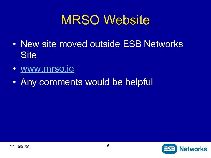 MRSO Website • New site moved outside ESB Networks Site • www. mrso. ie