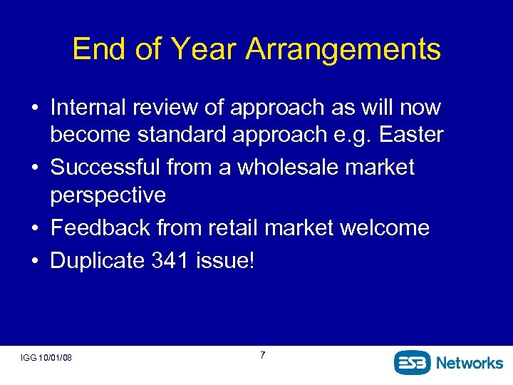 End of Year Arrangements • Internal review of approach as will now become standard