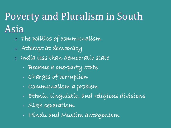 Poverty and Pluralism in South Asia o o o The politics of communalism Attempt