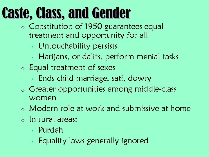 Caste, Class, and Gender o o o Constitution of 1950 guarantees equal treatment and