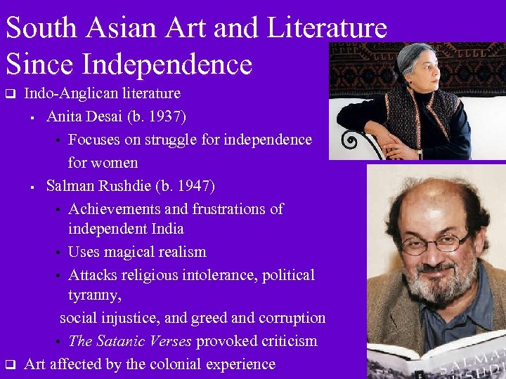 South Asian Art and Literature Since Independence q q Indo-Anglican literature § Anita Desai