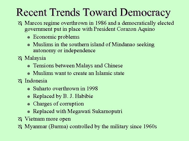 Recent Trends Toward Democracy Ô Ô Ô Marcos regime overthrown in 1986 and a