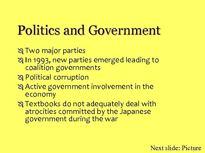 Politics and Government Ô Two major parties Ô In 1993, new parties emerged leading